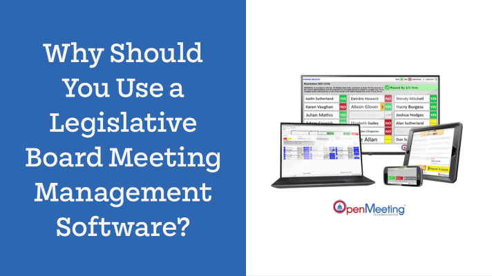 Why Should You Use a Legislative Board Meeting Management Software?