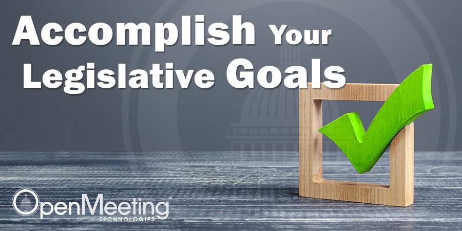 Accomplish Your Legislative Goals